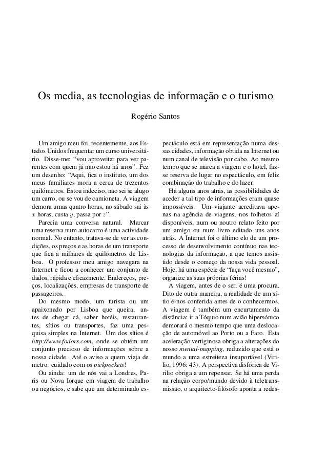 Os media, as tecnologias de informação e o turismoRogério SantosUm amigo meu foi, recentemente, aos Es-tados Unidos freque...