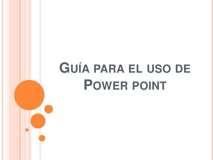 Guía para el uso de Powerpoint<br />