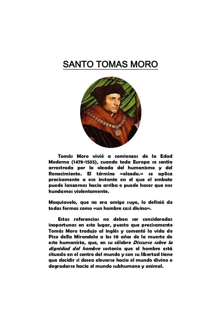 SANTO TOMAS MORO<br />Tomás Moro vivió a comienzos de la Edad Moderna (1478-1535), cuando toda Europa se sentía arrastrada...