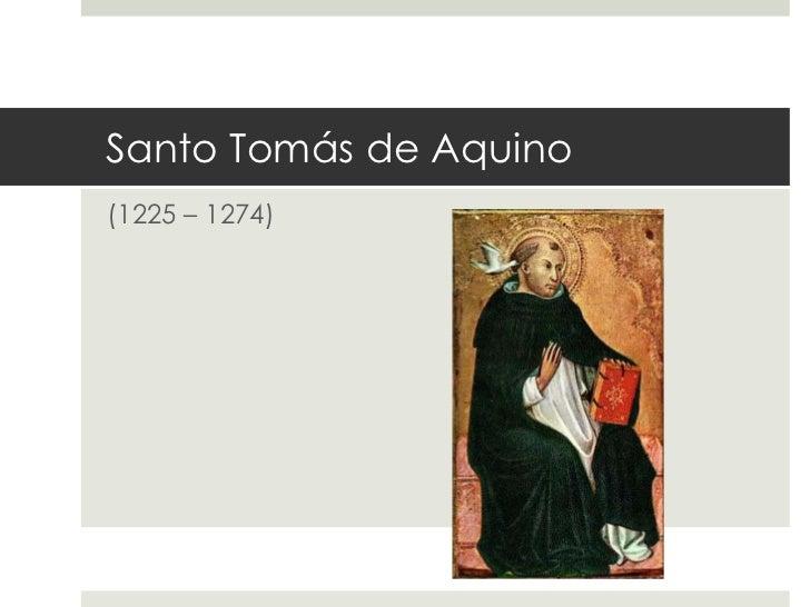Santo Tomás de Aquino(1225 – 1274)