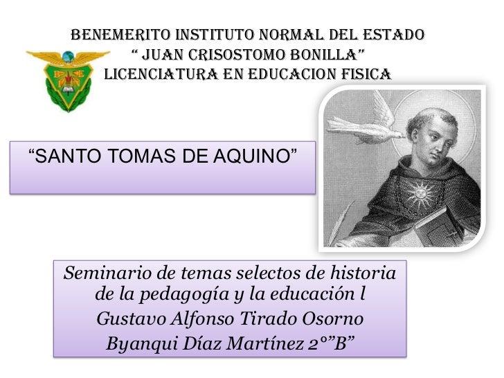 """Benemerito instituto normal del estado"""" juancrisostomobonilla""""licenciatura en educacionfisica<br />""""SANTO TOMAS DE AQUINO""""..."""