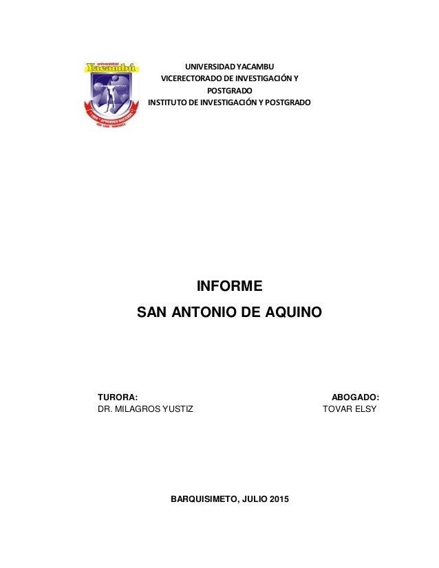 UNIVERSIDAD YACAMBU VICERECTORADO DE INVESTIGACIÓN Y POSTGRADO INSTITUTO DE INVESTIGACIÓN Y POSTGRADO INFORME SAN ANTONIO ...