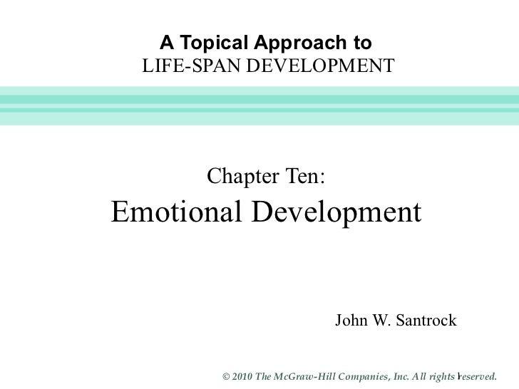 Slide    A Topical Approach to  LIFE-SPAN DEVELOPMENT       Chapter Ten:Emotional Development                             ...