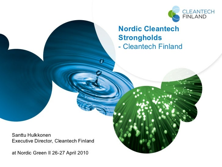 Nordic Cleantech Strongholds - Santtu Hulkkonen - Cleantech Finland - April 2010