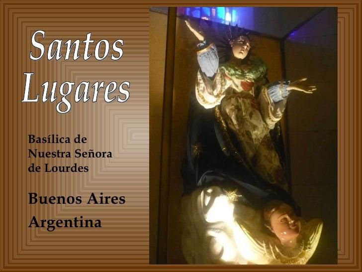 Basílica de Nuestra Señora de Lourdes Buenos Aires Argentina Santos  Lugares