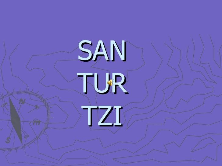 SAN TUR TZI