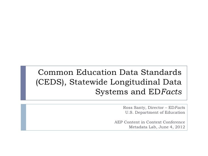 Common Education Data Standards(CEDS), Statewide Longitudinal Data              Systems and EDFacts                      R...