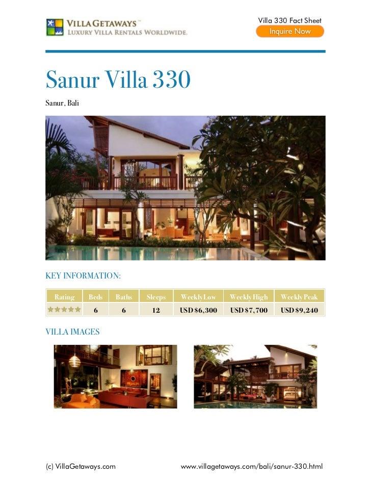 Villa 330 Fact SheetSanur Villa 330Sanur, BaliKEY INFORMATION:  Rating      Beds   Baths   Sleeps   Weekly Low    Weekly H...