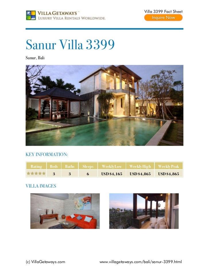 Villa 3399 Fact SheetSanur Villa 3399Sanur, BaliKEY INFORMATION:  Rating      Beds   Baths   Sleeps    Weekly Low    Weekl...