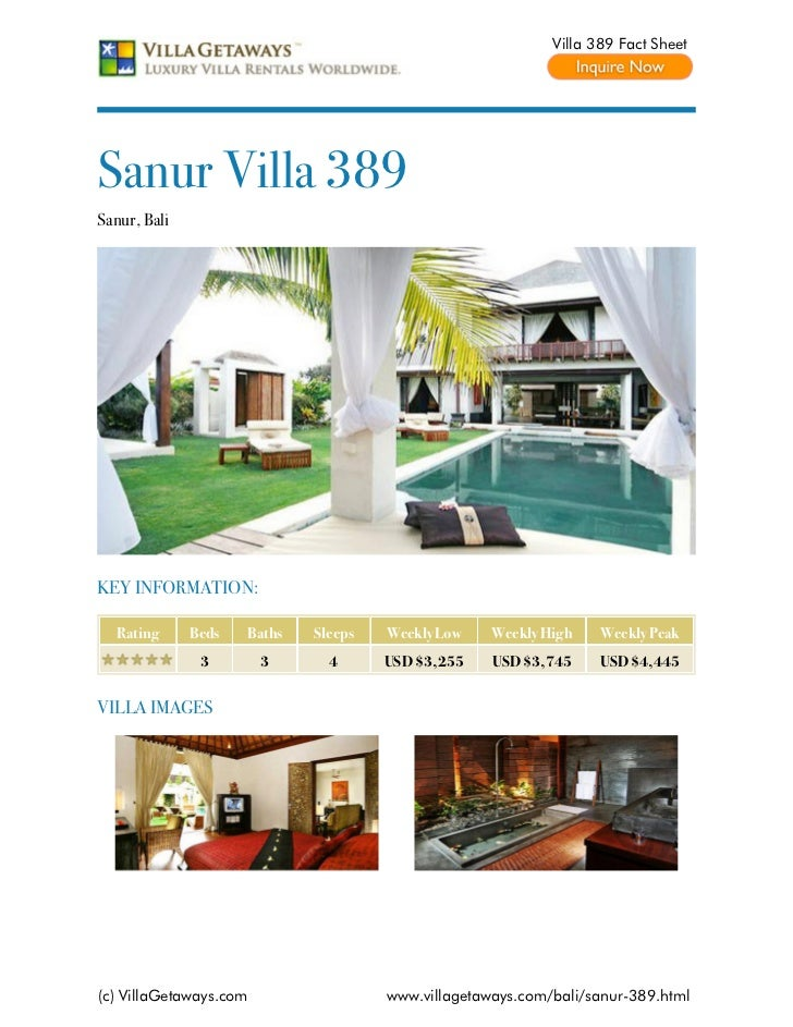 Villa 389 Fact SheetSanur Villa 389Sanur, BaliKEY INFORMATION:  Rating      Beds   Baths   Sleeps   Weekly Low    Weekly H...