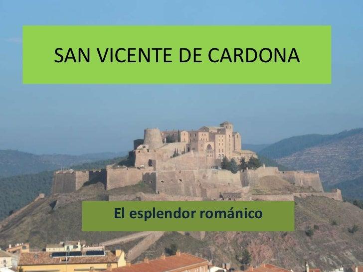 SAN VICENTE DE CARDONA<br />El esplendor románico<br />