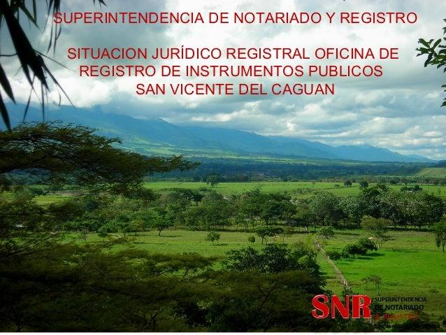 SUPERINTENDENCIA SUPERINTENDENCIA DE NOTARIADO Y REGISTRO DE NOTARIADO  & REGISTRO  La guarda de la fe pública  Republica ...