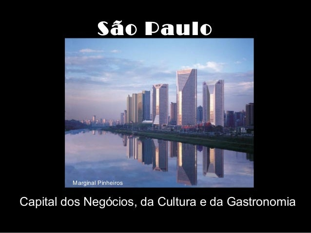 São PauloSão Paulo Capital dos Negócios, da Cultura e da Gastronomia Marginal Pinheiros