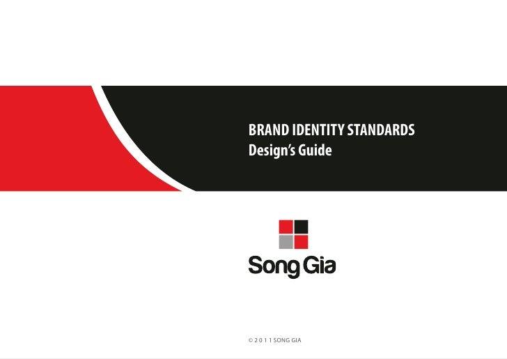 BRAND IDENTITY STANDARDSDesign's Guide© 2 0 1 1 SONG GIA