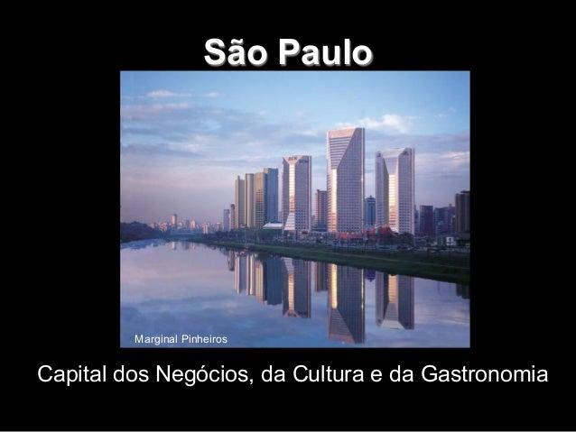 São Paulo  Marginal Pinheiros  Capital dos Negócios, da Cultura e da Gastronomia