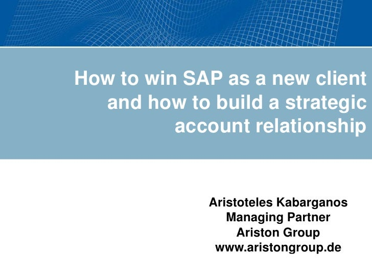How to win SAP as a new client                                             and how to build a strategic                   ...