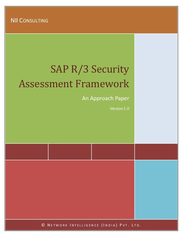 NII CONSULTING        SAP R/3 Security  Assessment Framework                           An Approach Paper                  ...