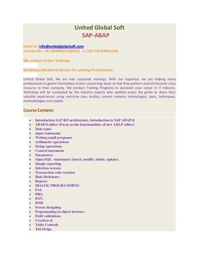 United Global Soft                                    SAP-ABAPEmail id : info@unitedglobalsoft.comContact No : +91 8099902...