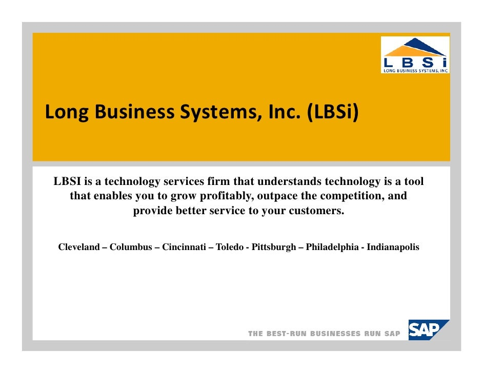 Long Business Systems, Inc. (LBSi)LBSI is a technology services firm that understands technology is a tool  that enables y...