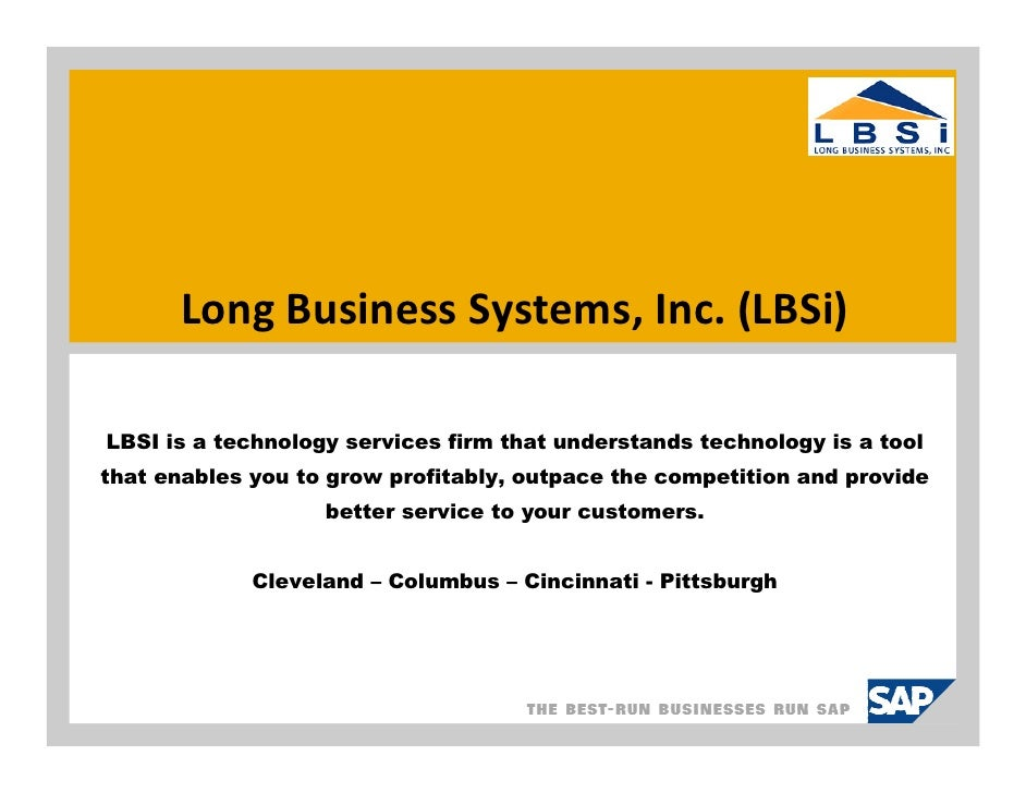 Long Business Systems, Inc. (LBSi)  LBSI is a technology services firm that understands technology is a tool that enables ...