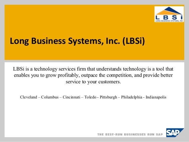 Long Business Systems, Inc. (LBSi) LBSi is a technology services firm that understands technology is a tool that enables y...