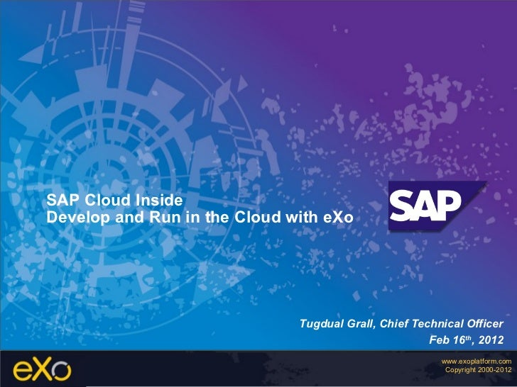 SAP Cloud Inside : Develop and Run on the Cloud