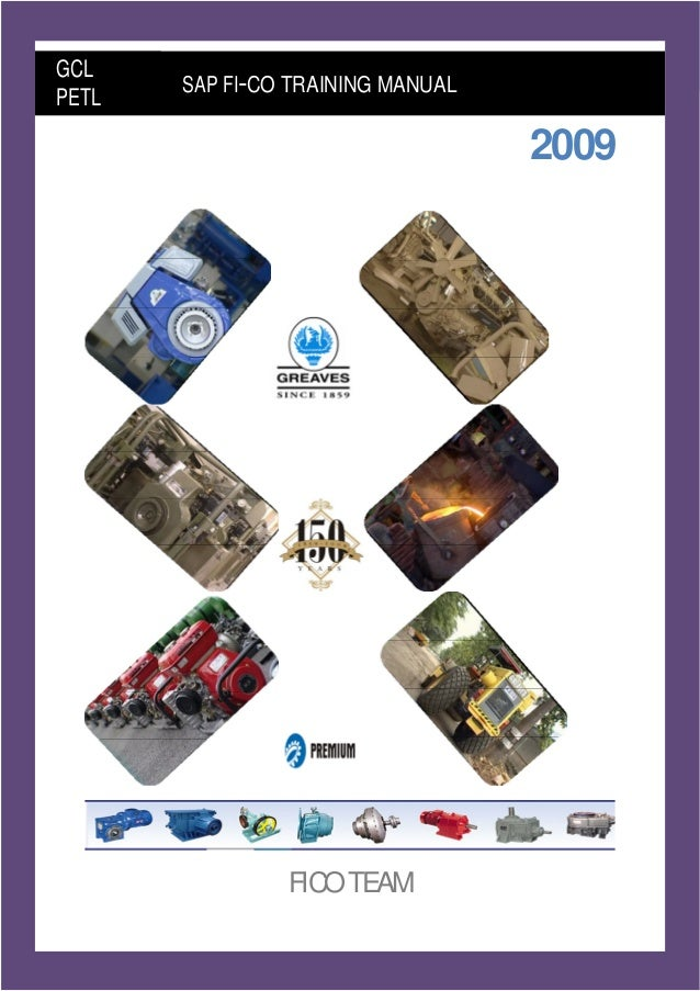 FI- CO End User Training Module 2008 Gr e a v e s Co t t o n Li m i t e d Page 1 2009 FICOTEAM GCL PETL SAP FI-CO TRAINING...