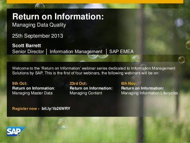 Sap   increase your return on information by focusing on data governance - managing data quality - by scott barrett