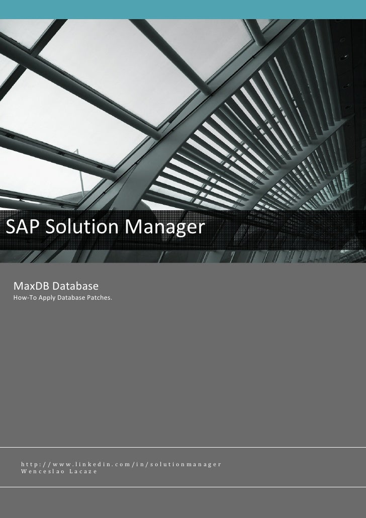 SAP Solution Manager  MaxDB Database How-To Apply Database Patches.       http://www.linkedin.com/in/solutionmanager   Wen...