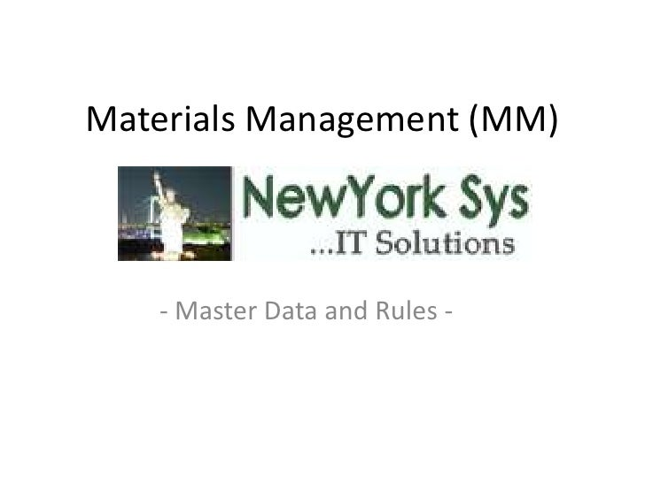 Materials Management (MM)   - Master Data and Rules -