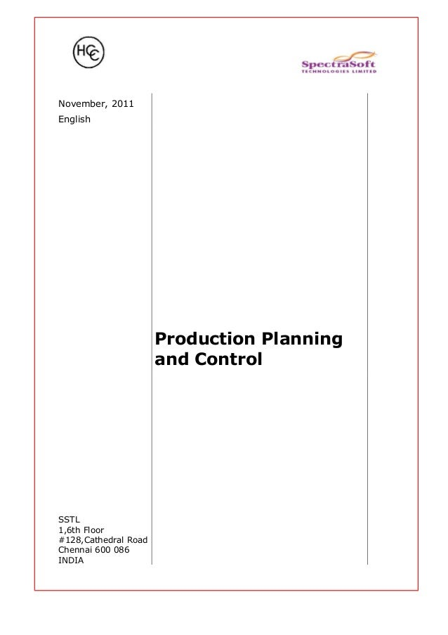 November, 2011 English Production Planning and Control SSTL 1,6th Floor #128,Cathedral Road Chennai 600 086 INDIA