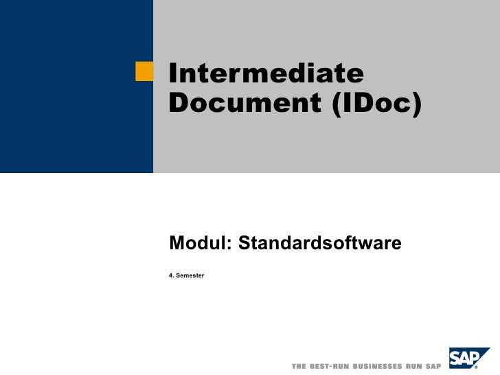 Intermediate              Document (IDoc)   Datum, Ort                Modul: Standardsoftware              4. Semester