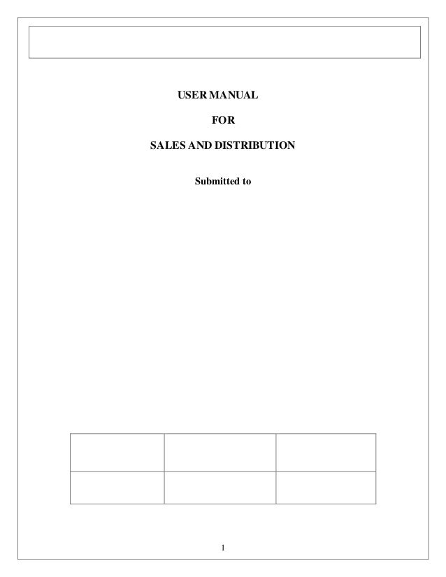 USER MANUAL FOR SALES AND DISTRIBUTION Submitted to  1