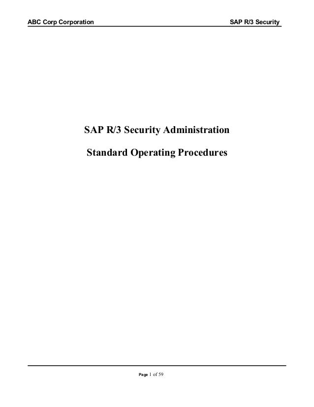 ABC Corp Corporation  SAP R/3 Security  SAP R/3 Security Administration Standard Operating Procedures  Page 1  of 59