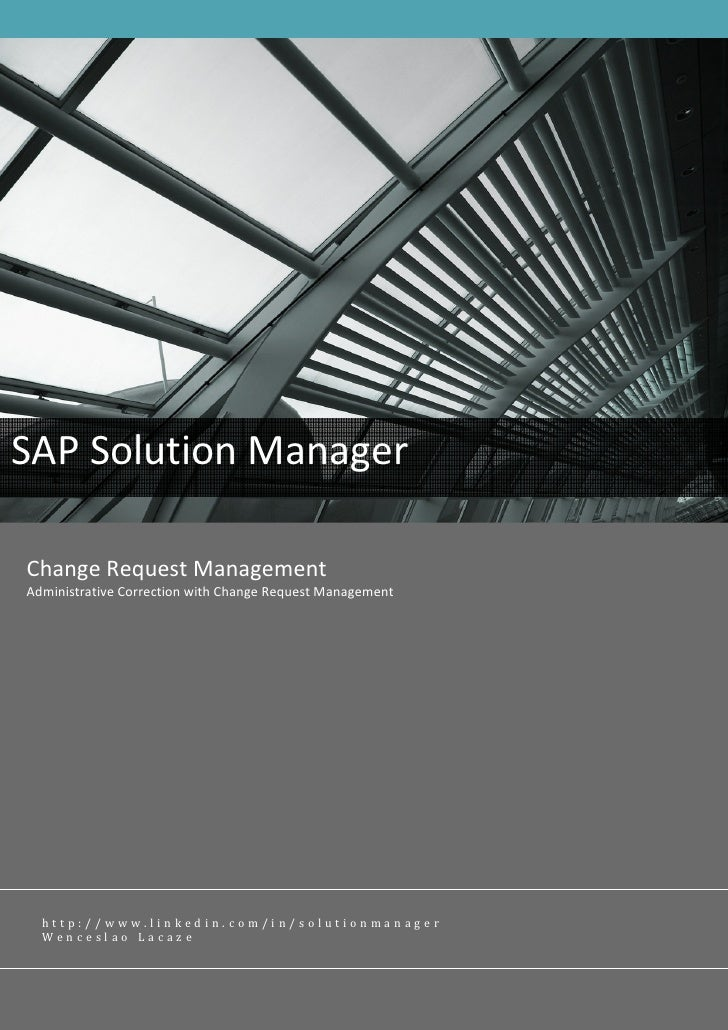 SAP Solution Manager  Change Request Management Administrative Correction with Change Request Management       http://www....