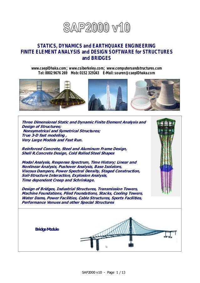 SAP2000 v10 - Page 1 / 13SAP2000 v10STATICS, DYNAMICS and EARTHQUAKE ENGINEERINGFINITE ELEMENT ANALYSIS and DESIGN SOFTWAR...