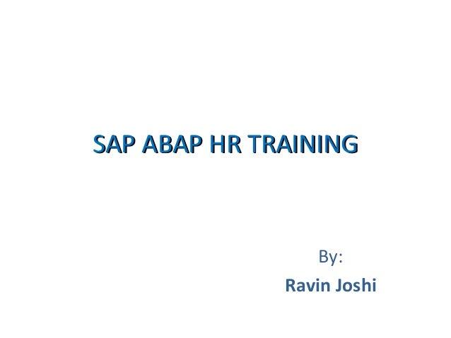 SAP ABAP HR TRAINING  By: Ravin Joshi