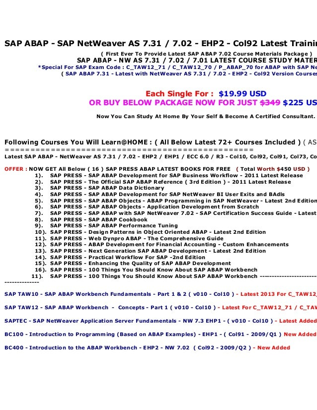 Sap abap  nw as 7.31 7.02  7.01 latest course study materials for sap exam code  c taw12 71 & c_taw12_70 & p_abap_70