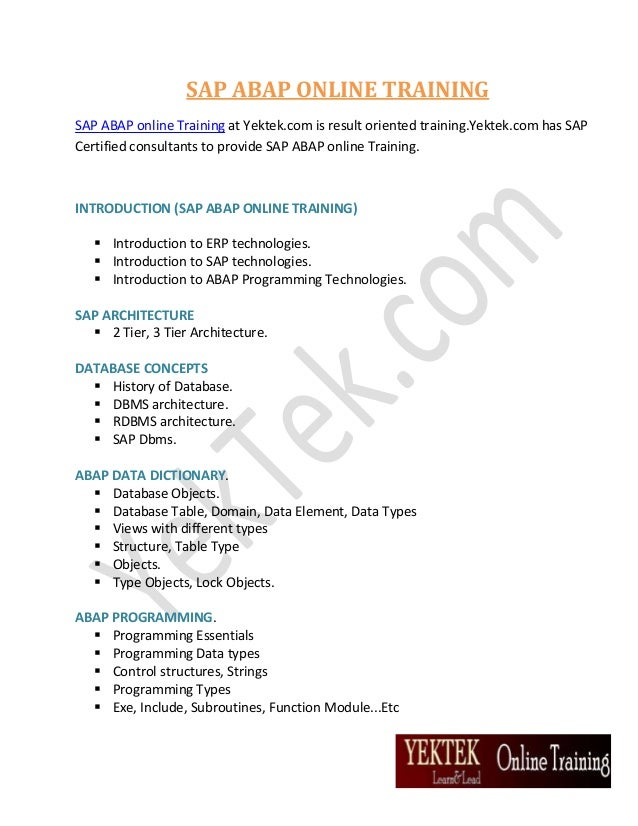 SAP ABAP ONLINE TRAINING SAP ABAP online Training at Yektek.com is result oriented training.Yektek.com has SAP Certified c...