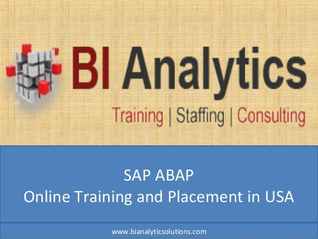 SAP ABAP Online Training and Placement in USA www.bianalyticsolutions.com