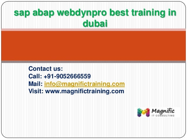 Contact us: Call: +91-9052666559 Mail: info@magnifictraining.com Visit: www.magnifictraining.com sap abap webdynpro best t...