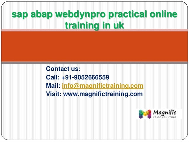 Contact us: Call: +91-9052666559 Mail: info@magnifictraining.com Visit: www.magnifictraining.com sap abap webdynpro practi...