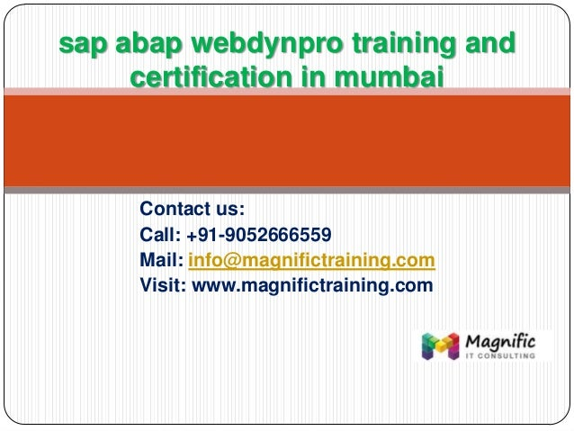 Contact us: Call: +91-9052666559 Mail: info@magnifictraining.com Visit: www.magnifictraining.com sap abap webdynpro traini...
