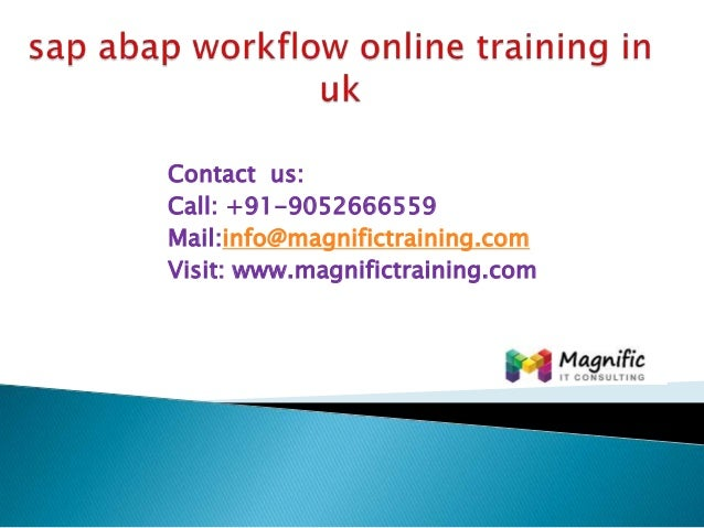 Contact us: Call: +91-9052666559 Mail:info@magnifictraining.com Visit: www.magnifictraining.com