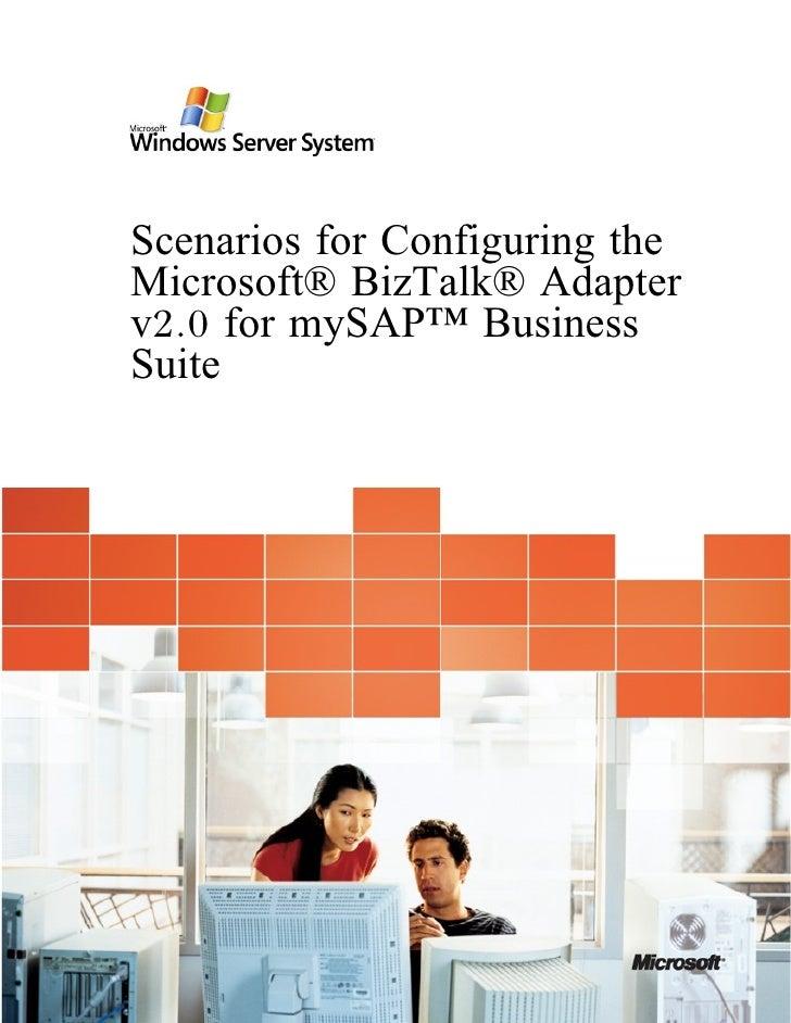 Scenarios for Configuring the Microsoft® BizTalk® Adapter v2.0 for mySAP™ Business Suite