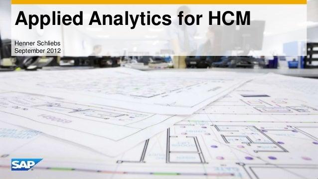 Applied Analytics for HCM Henner Schliebs September 2012