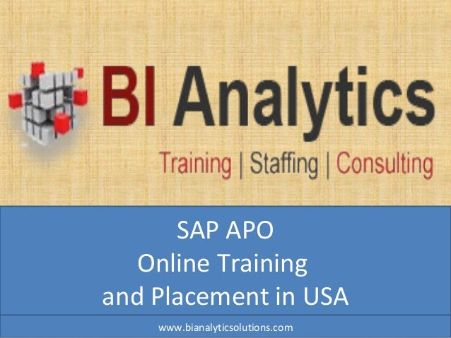 SAP APO Online Training and Placement in USA www.bianalyticsolutions.com