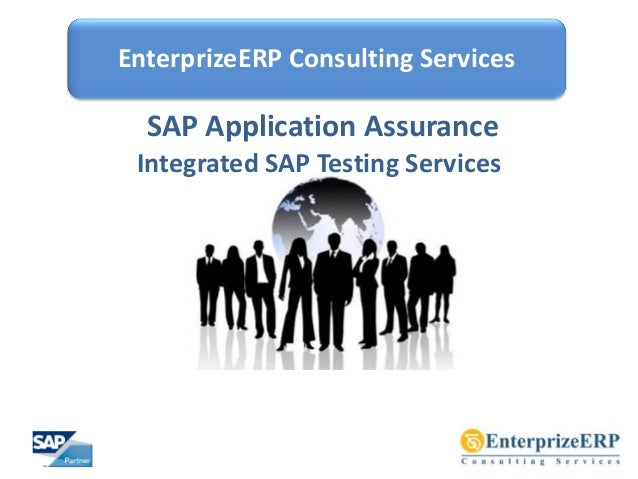 EnterprizeERP Consulting Services SAP Application Assurance Integrated SAP Testing Services