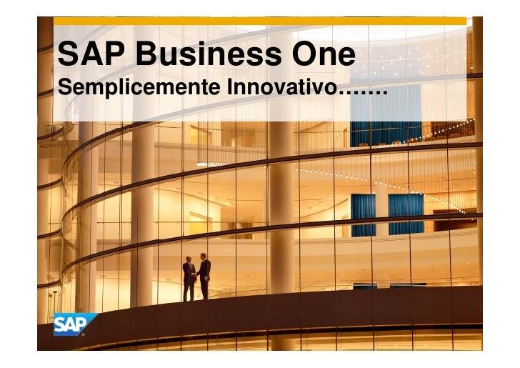 SAP Business OneSemplicemente Innovativo…….