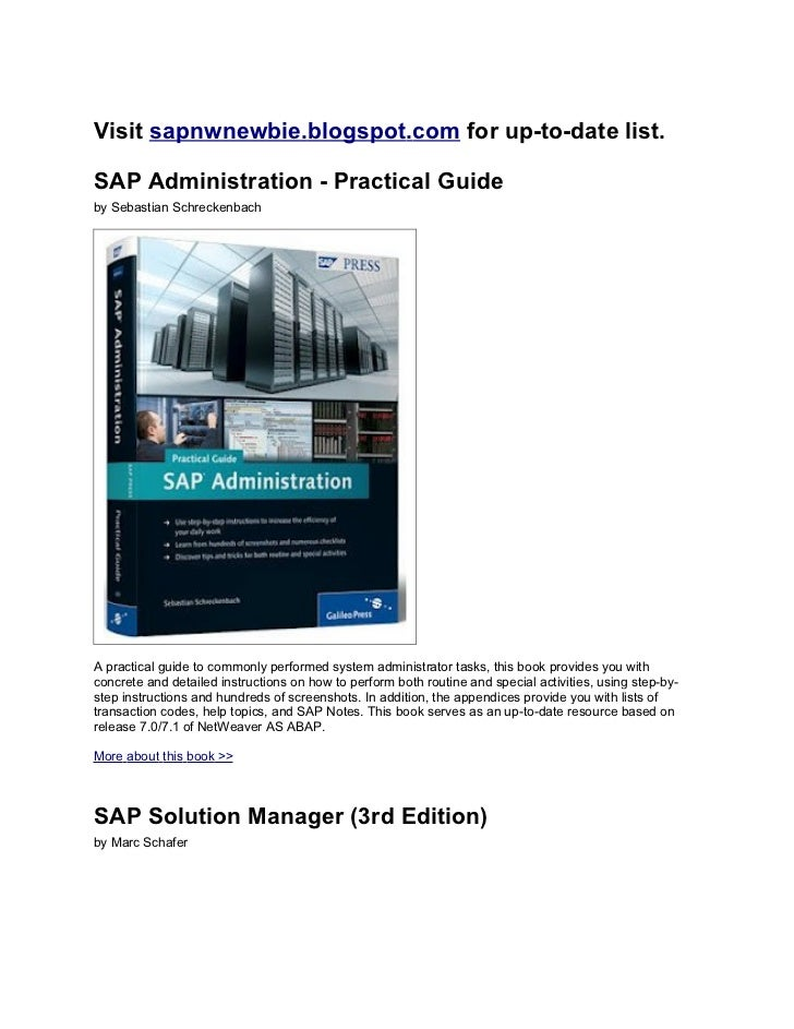 Visit sapnwnewbie.blogspot.com for up-to-date list.SAP Administration - Practical Guideby Sebastian SchreckenbachA practic...